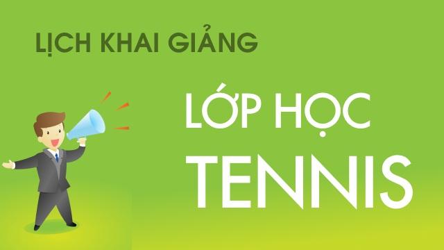 Lop hoc tennis - Lich khai giang