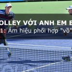 Học volley tennis đỉnh cao với cặp đôi tennis số 1 thế giới (phần 1)